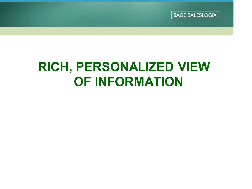 RICH, PERSONALIZED VIEW OF INFORMATION