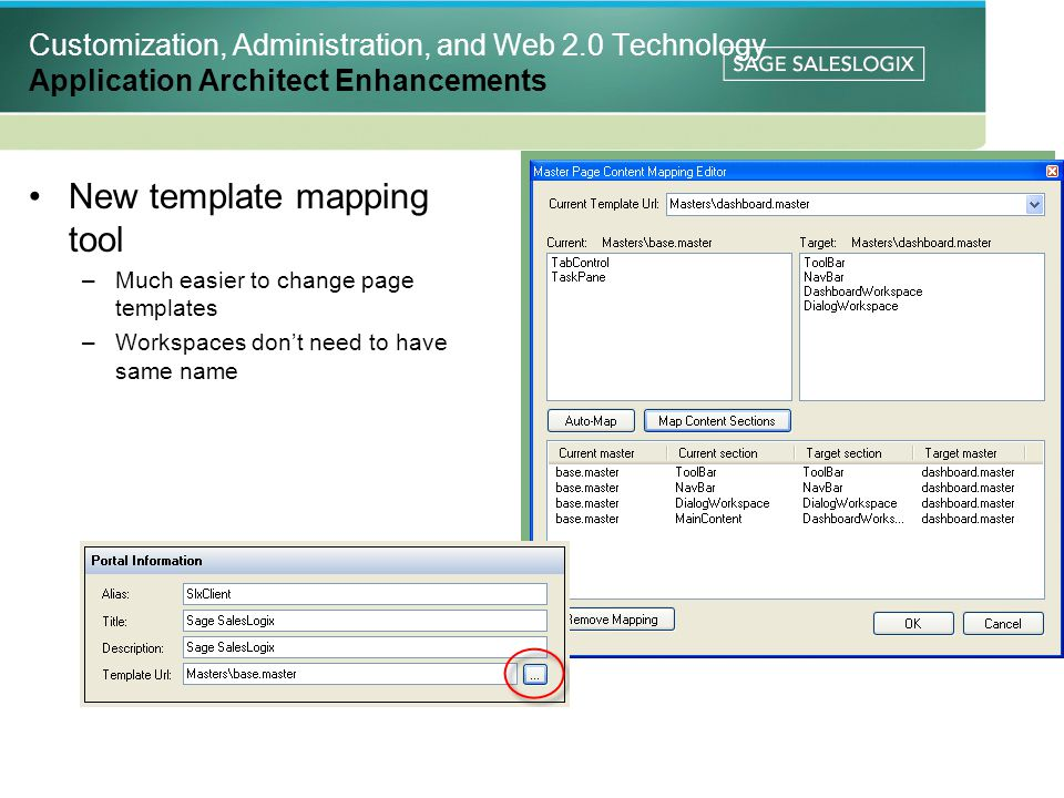 Customization, Administration, and Web 2.0 Technology Application Architect Enhancements New template mapping tool –Much easier to change page templates –Workspaces dont need to have same name