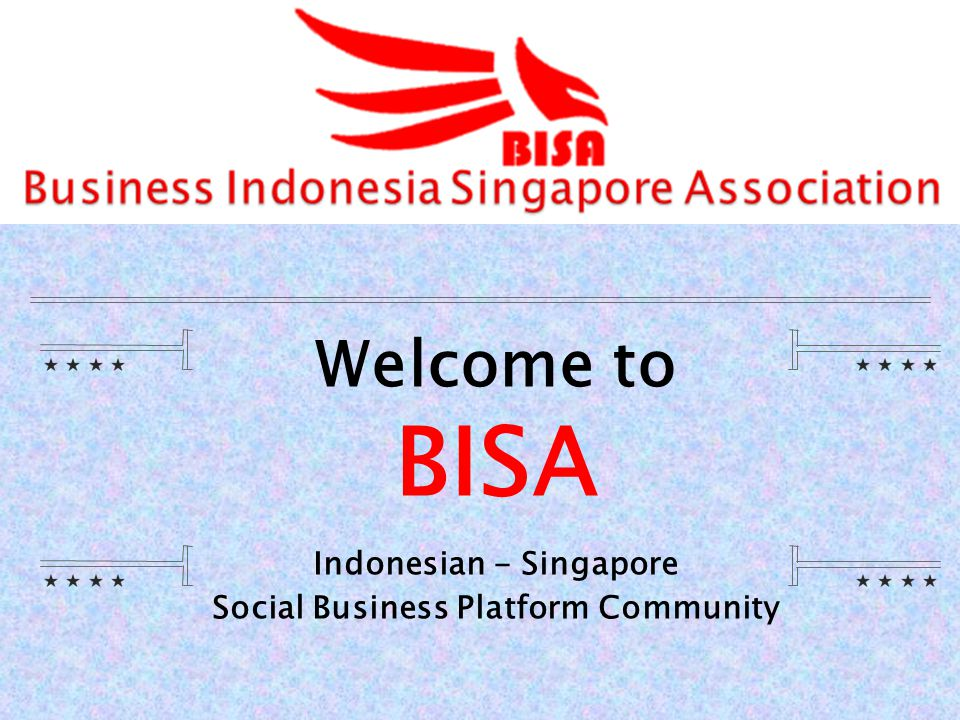 Indonesian - Singapore Social Business Platform Community Welcome to BISA