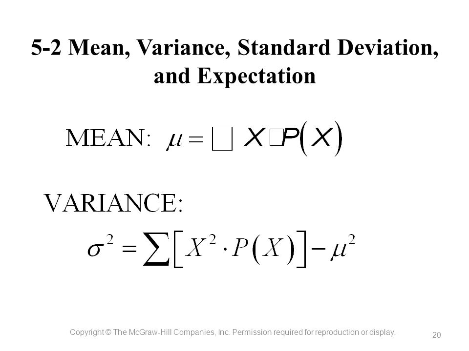 5-2 Mean, Variance, Standard Deviation, and Expectation Copyright © The McGraw-Hill Companies, Inc. Permission required for reproduction or display. 2