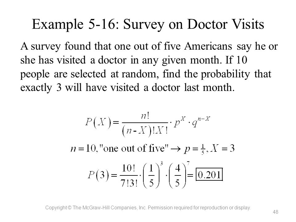 Example 5-16: Survey on Doctor Visits A survey found that one out of five Americans say he or she has visited a doctor in any given month. If 10 peopl