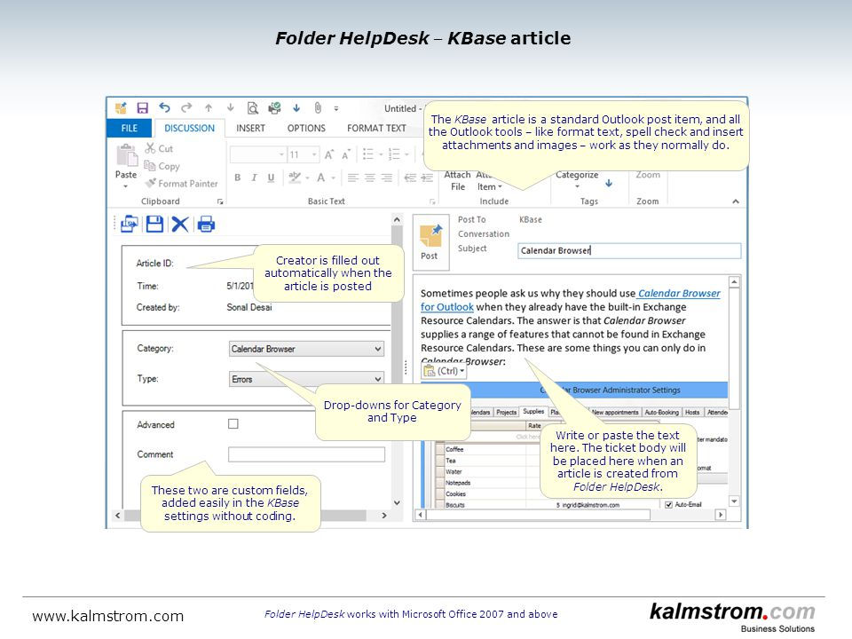 Creator is filled out automatically when the article is posted The KBase article is a standard Outlook post item, and all the Outlook tools – like format text, spell check and insert attachments and images – work as they normally do.