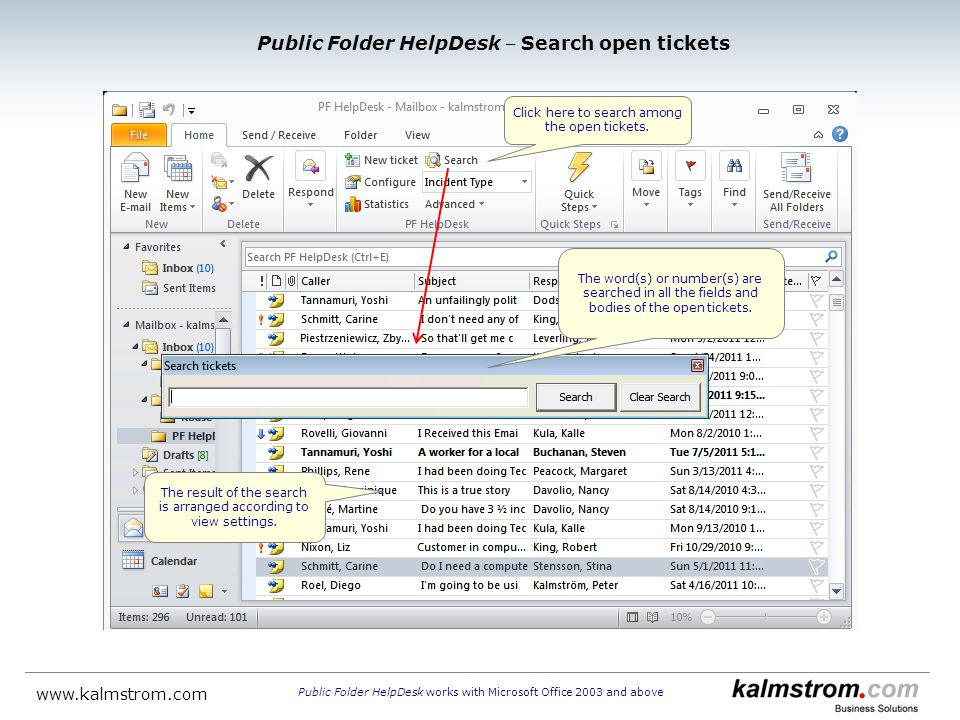 The result of the search is arranged according to view settings. Click here to search among the open tickets. Public Folder HelpDesk Search open ticke
