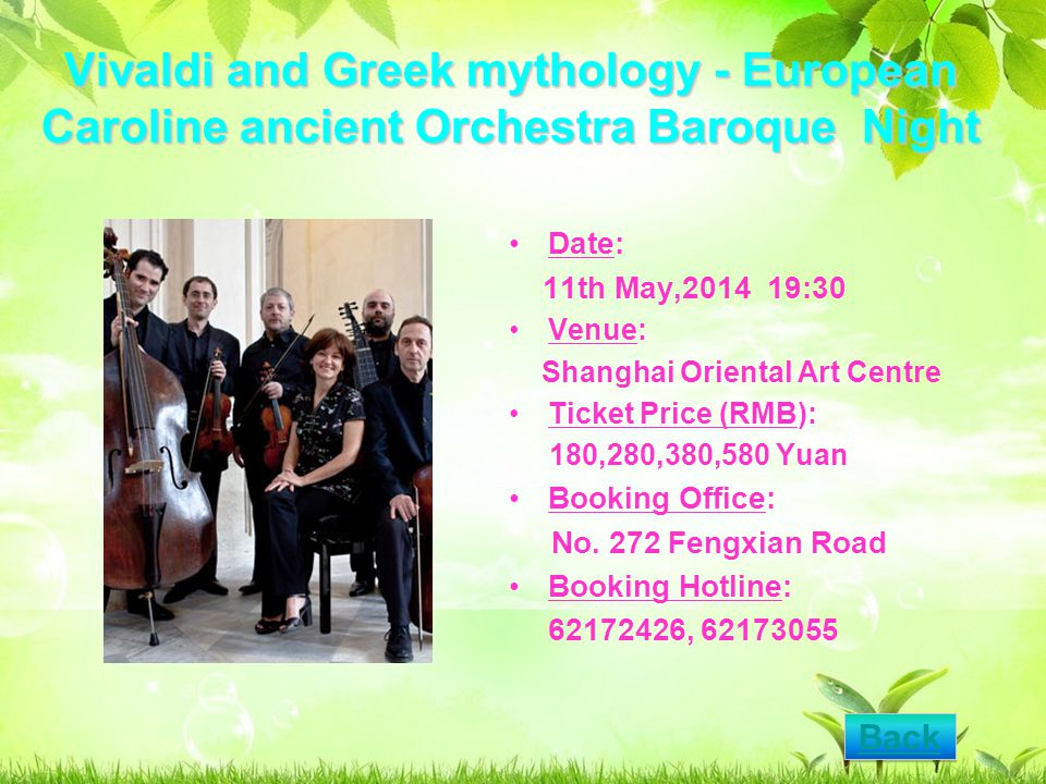 Vivaldi and Greek mythology - European Caroline ancient Orchestra Baroque Night Date: 11th May,2014 19:30 Venue: Shanghai Oriental Art Centre Ticket Price (RMB): 180,280,380,580 Yuan Booking Office: No.
