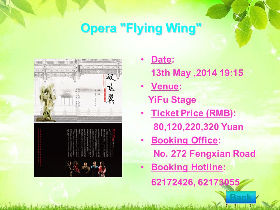Opera Flying Wing Date: 13th May,2014 19:15 Venue: YiFu Stage Ticket Price (RMB): 80,120,220,320 Yuan Booking Office: No.
