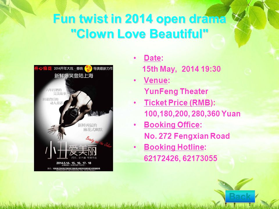 Fun twist in 2014 open drama Clown Love Beautiful Date: 15th May, 2014 19:30 Venue: YunFeng Theater Ticket Price (RMB): 100,180,200, 280,360 Yuan Booking Office: No.
