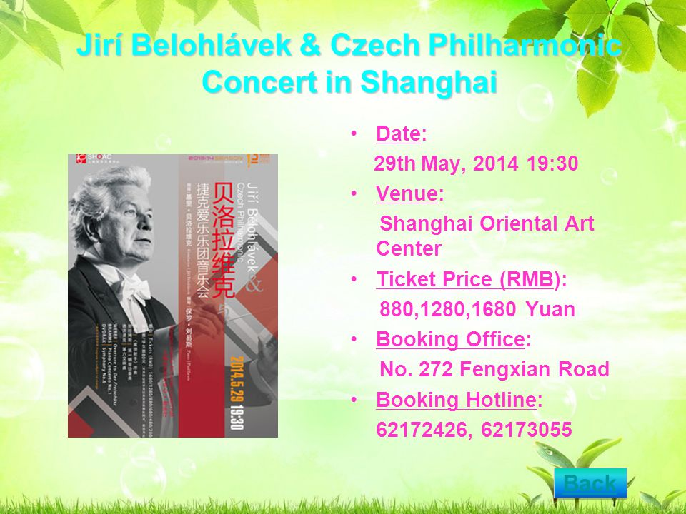 Jirí Belohlávek & Czech Philharmonic Concert in Shanghai Date: 29th May, 2014 19:30 Venue: Shanghai Oriental Art Center Ticket Price (RMB): 880,1280,1680 Yuan Booking Office: No.