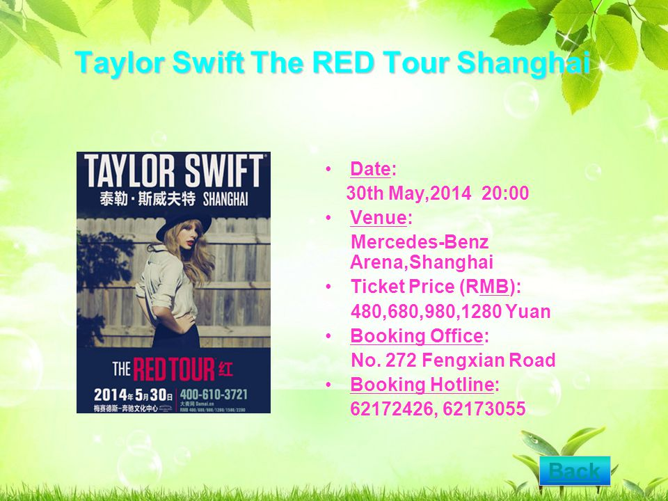 Taylor Swift The RED Tour Shanghai Date: 30th May,2014 20:00 Venue: Mercedes-Benz Arena,Shanghai Ticket Price (RMB): 480,680,980,1280 Yuan Booking Office: No.