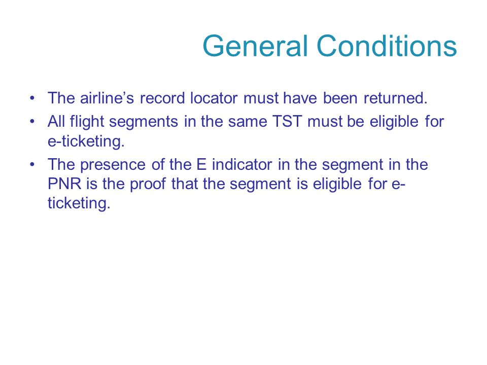 General Conditions The airlines record locator must have been returned.