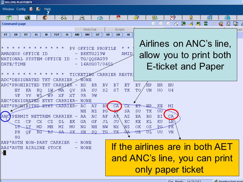 Airlines on ANCs line, allow you to print both E-ticket and Paper If the airlines are in both AET and ANCs line, you can print only paper ticket