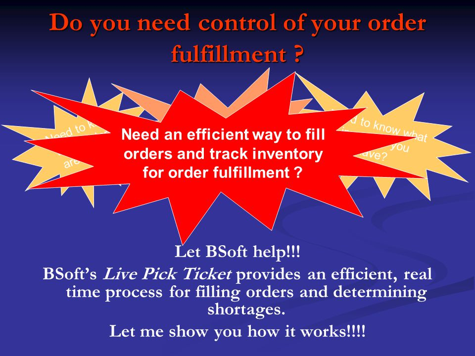 BSofts Live Pick Ticket Open Live Pick Ticket There are two approaches to filling orders Orders to Availability This option allows you to see all open orders with shortages shown in RED Availability to Orders This option allows you to see what orders can be filled by new receipts