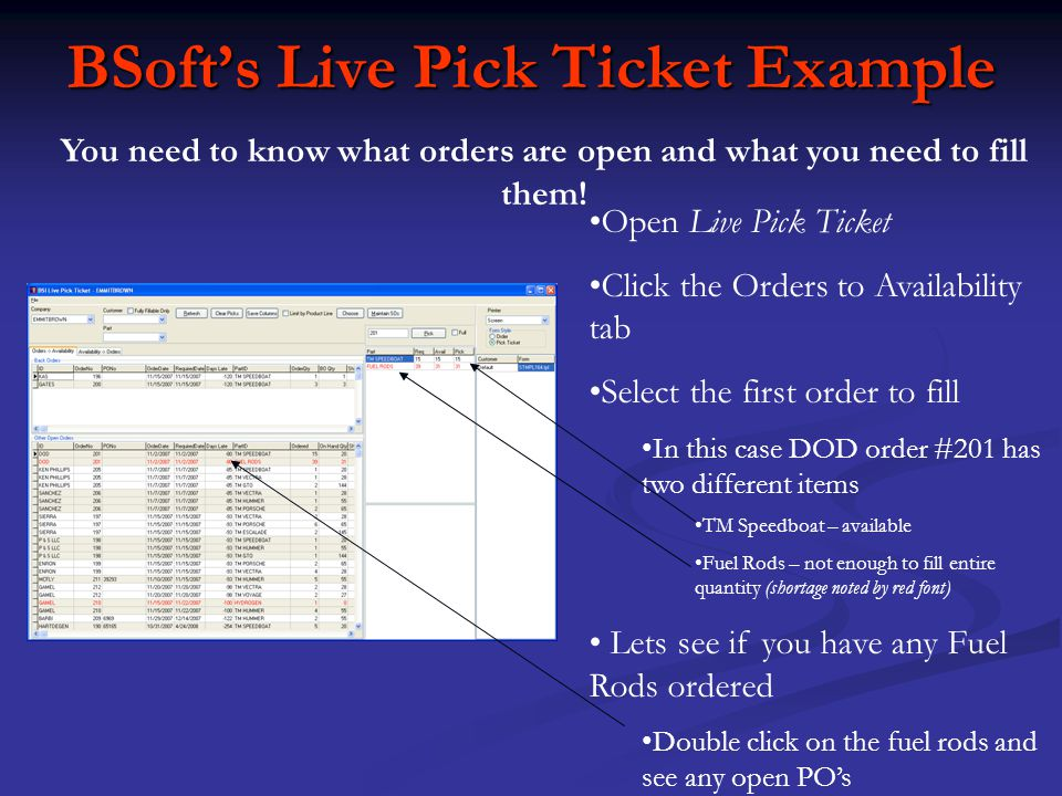 BSofts Live Pick Ticket Example Open Live Pick Ticket Click the Orders to Availability tab Select the first order to fill In this case DOD order #201