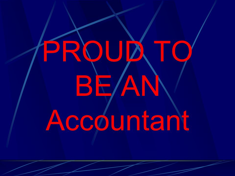 PROUD TO BE AN Accountant