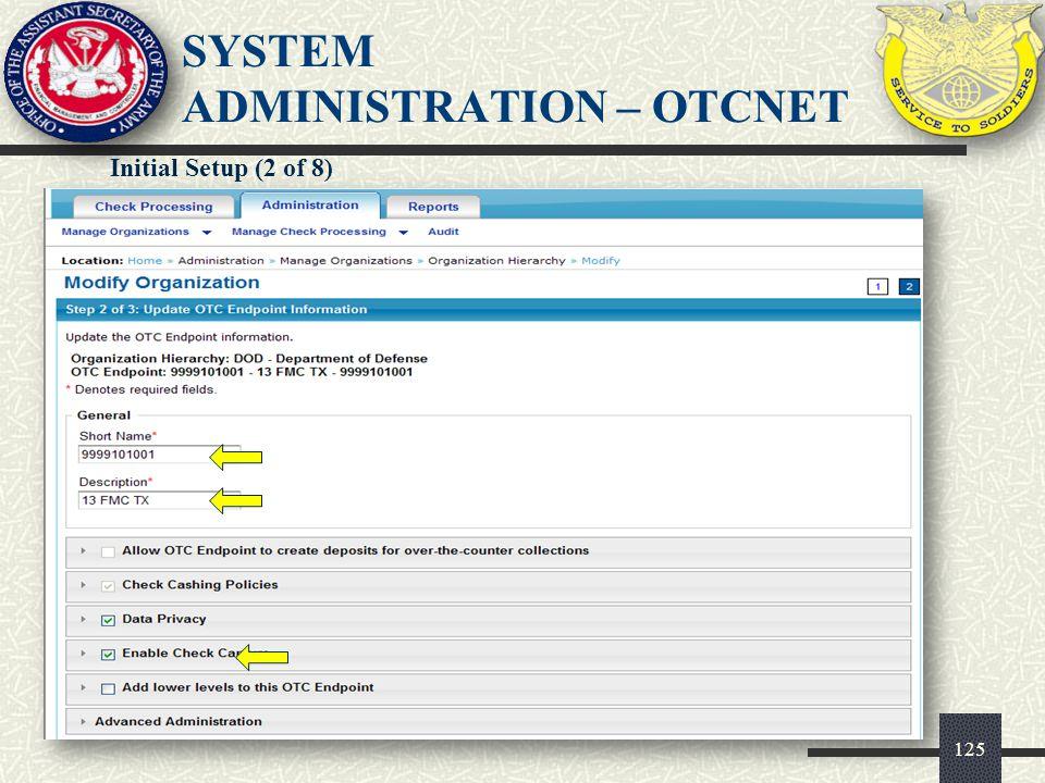 126 SYSTEM ADMINISTRATION – OTCNET Initial Setup (3 of 8)