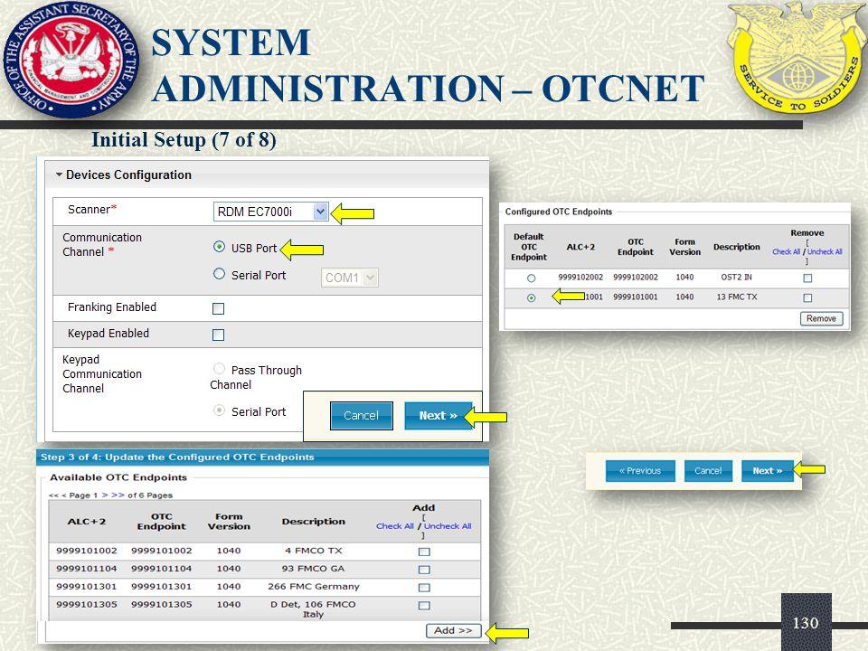 131 SYSTEM ADMINISTRATION – OTCNET Initial Setup (8 of 8)