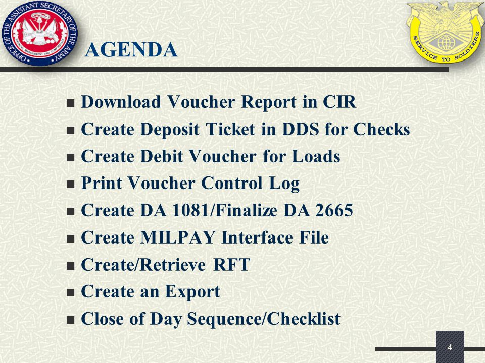 4 Download Voucher Report in CIR Create Deposit Ticket in DDS for Checks Create Debit Voucher for Loads Print Voucher Control Log Create DA 1081/Final