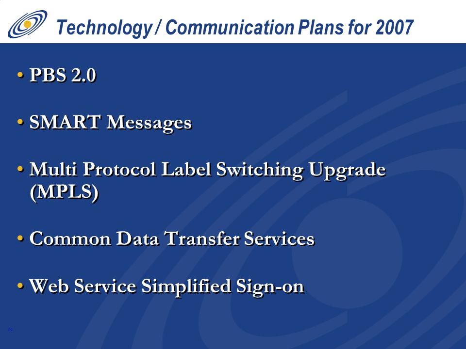 13 MPLS Network Upgrade A technology refresh which requires swapping out the old frame relay circuits & routers The new MPLS routers & circuits will offer optional features such as encryption It is not a small effort & we hope to have it significantly completed in 2007 We ask for your assistance with the coordination with this task A technology refresh which requires swapping out the old frame relay circuits & routers The new MPLS routers & circuits will offer optional features such as encryption It is not a small effort & we hope to have it significantly completed in 2007 We ask for your assistance with the coordination with this task