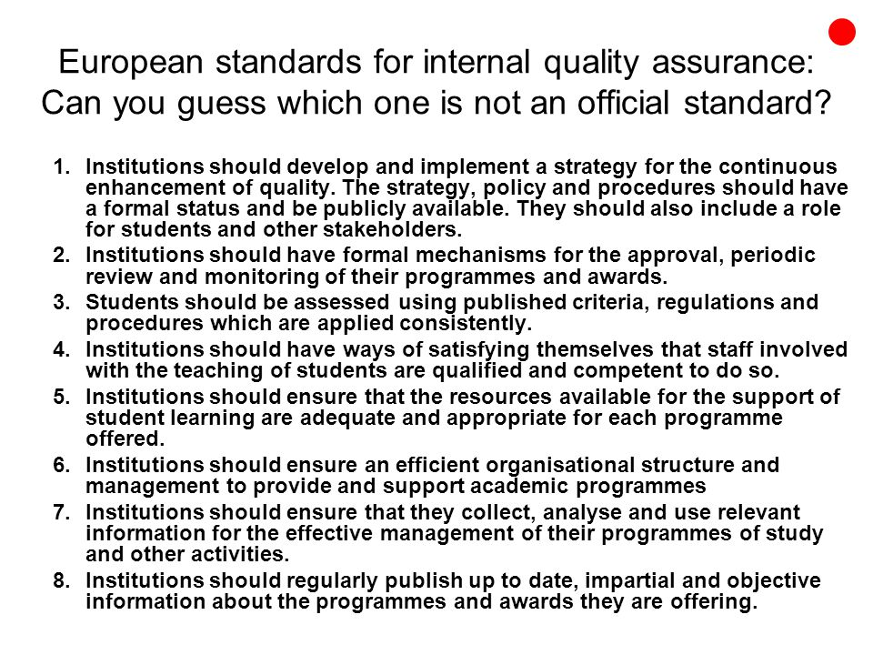 European standards for internal quality assurance: Can you guess which one is not an official standard.