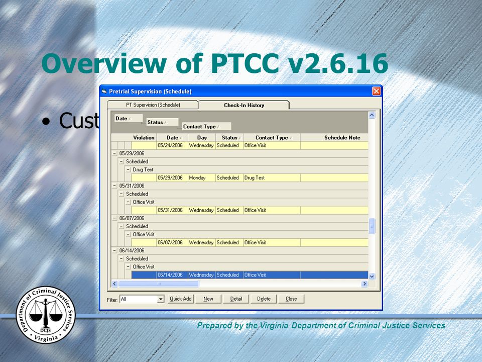 Prepared by the Virginia Department of Criminal Justice Services Overview of PTCC v2.6.16 Custom Sort