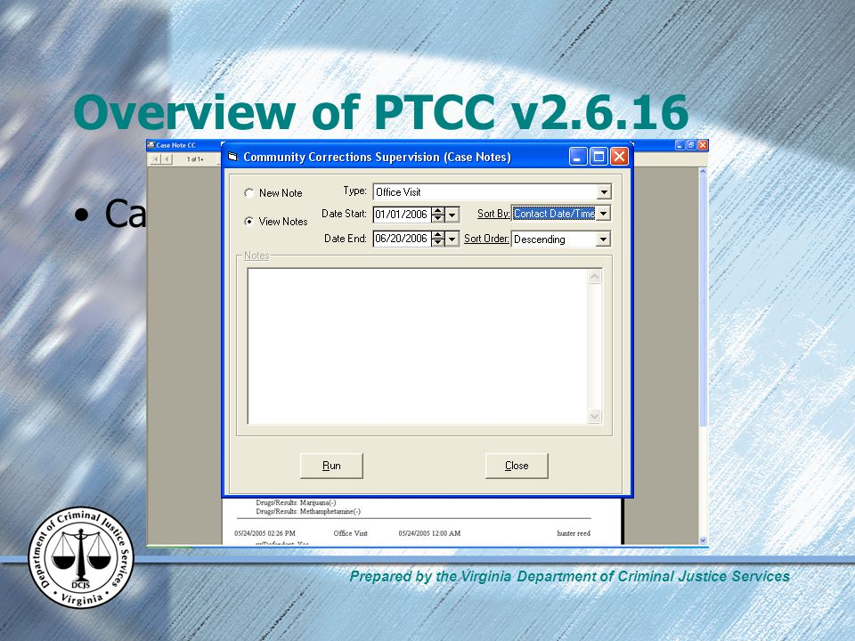 Prepared by the Virginia Department of Criminal Justice Services Overview of PTCC v2.6.16 Case Notes