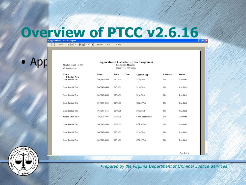 Prepared by the Virginia Department of Criminal Justice Services Overview of PTCC v2.6.16 Appointment Calendar Report
