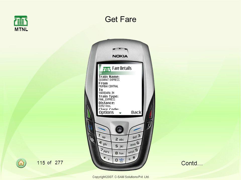 MTNL 115 of 277 Copyright 2007. C-SAM Solutions Pvt. Ltd. Get Fare Contd…