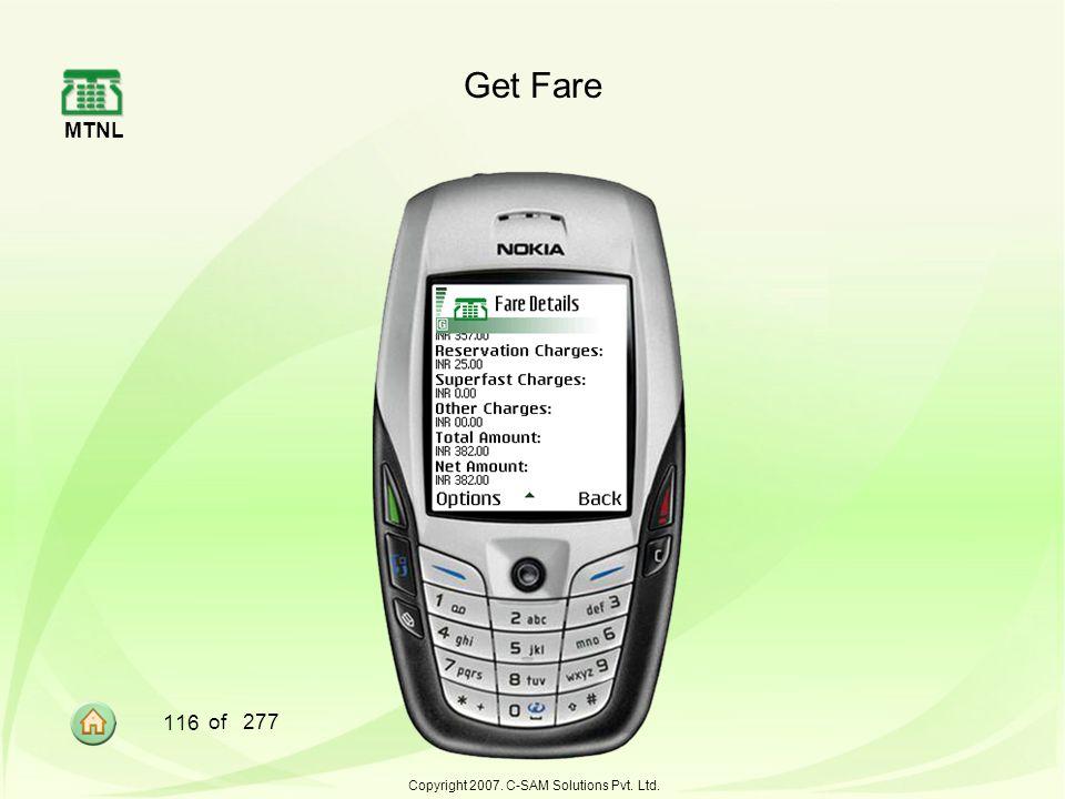MTNL 116 of 277 Copyright 2007. C-SAM Solutions Pvt. Ltd. Get Fare