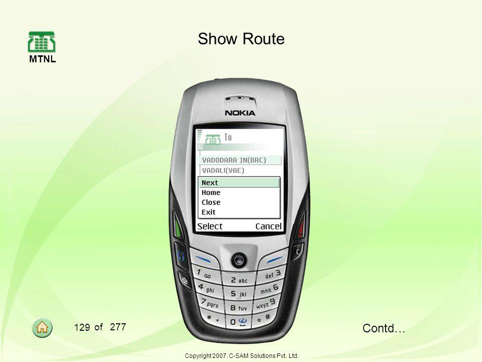 MTNL 129 of 277 Copyright 2007. C-SAM Solutions Pvt. Ltd. Show Route Contd…