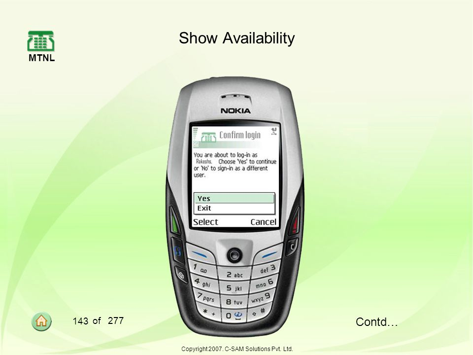 MTNL 143 of 277 Copyright 2007. C-SAM Solutions Pvt. Ltd. Show Availability Contd…