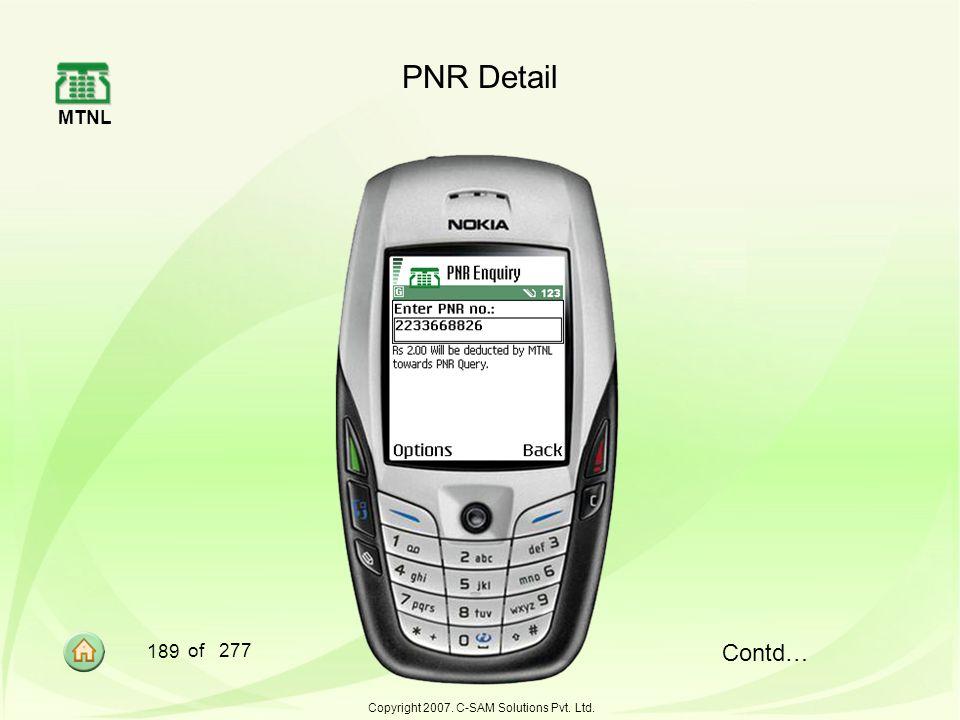 MTNL 189 of 277 Copyright 2007. C-SAM Solutions Pvt. Ltd. PNR Detail Contd…