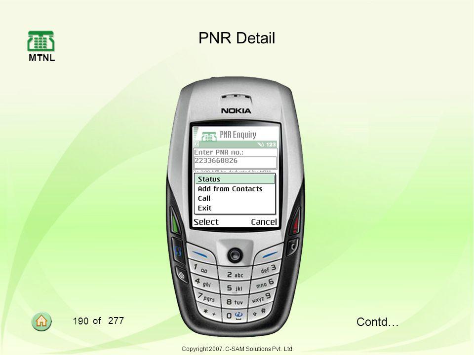 MTNL 190 of 277 Copyright 2007. C-SAM Solutions Pvt. Ltd. PNR Detail Contd…