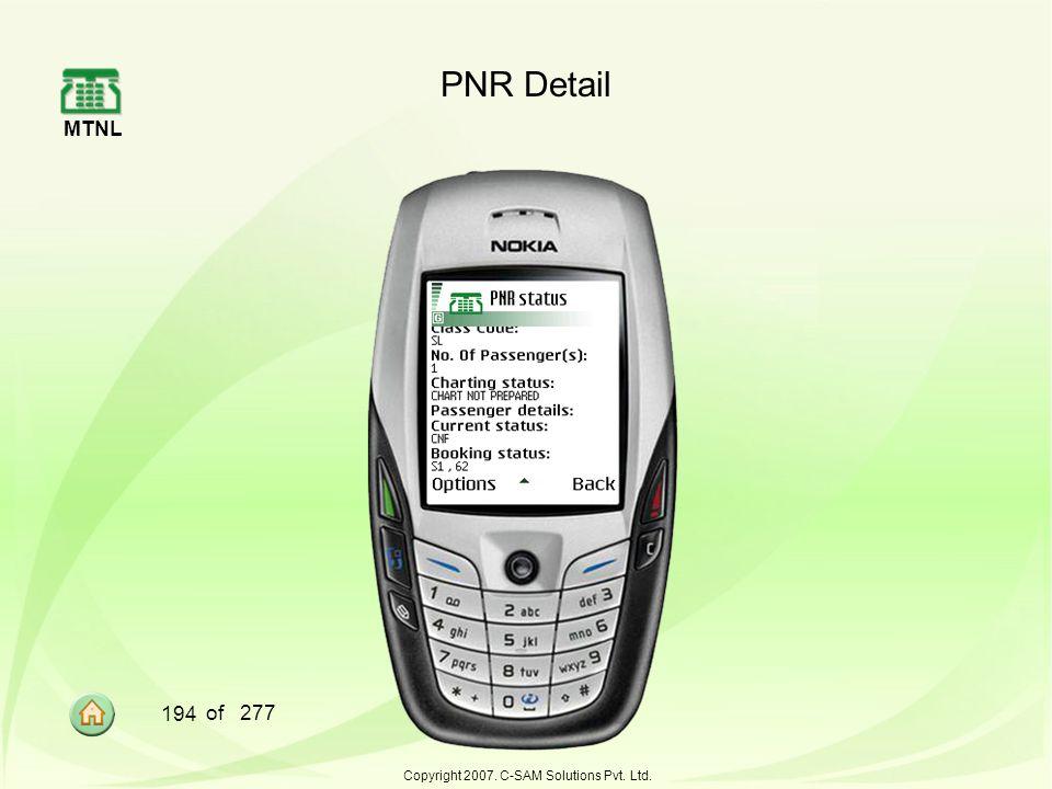 MTNL 194 of 277 Copyright 2007. C-SAM Solutions Pvt. Ltd. PNR Detail