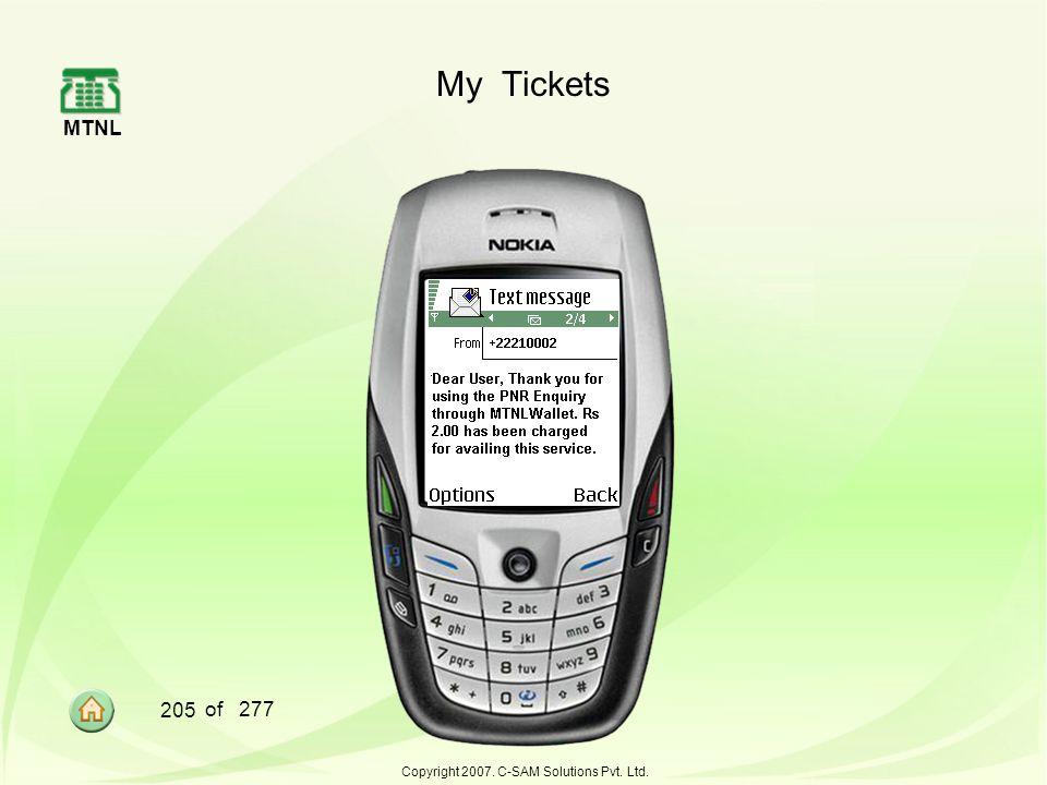 MTNL 205 of 277 Copyright 2007. C-SAM Solutions Pvt. Ltd. My Tickets