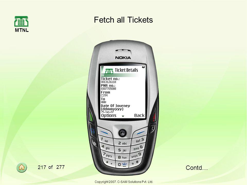 MTNL 217 of 277 Copyright 2007. C-SAM Solutions Pvt. Ltd. Fetch all Tickets Contd…