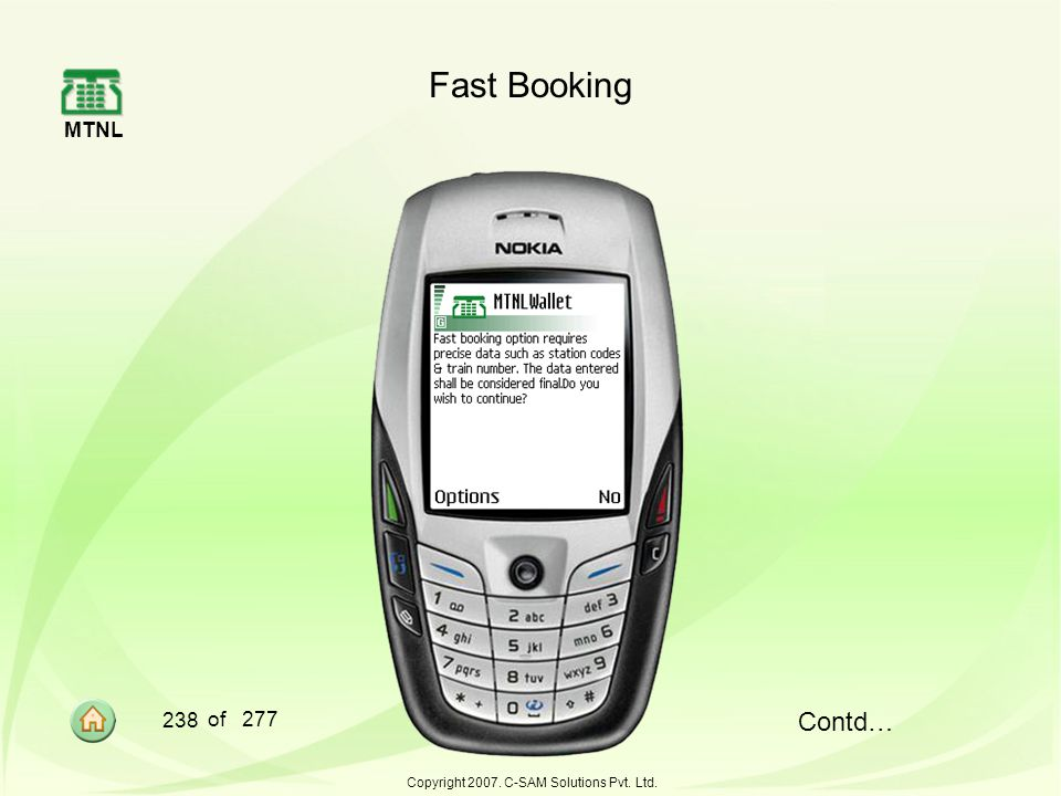 MTNL 238 of 277 Copyright 2007. C-SAM Solutions Pvt. Ltd. Fast Booking Contd…