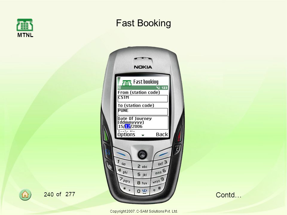 MTNL 240 of 277 Copyright 2007. C-SAM Solutions Pvt. Ltd. Fast Booking Contd…