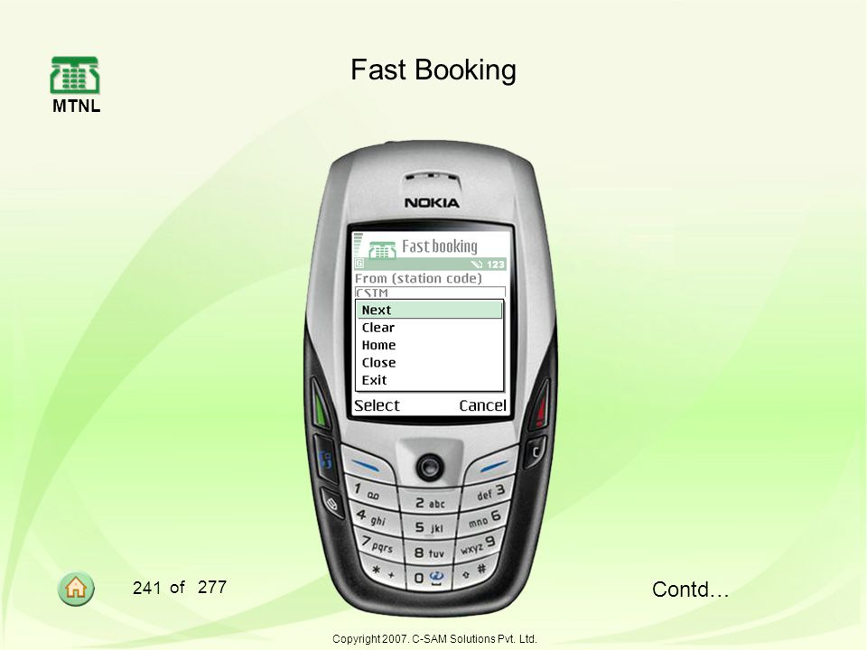 MTNL 241 of 277 Copyright 2007. C-SAM Solutions Pvt. Ltd. Fast Booking Contd…