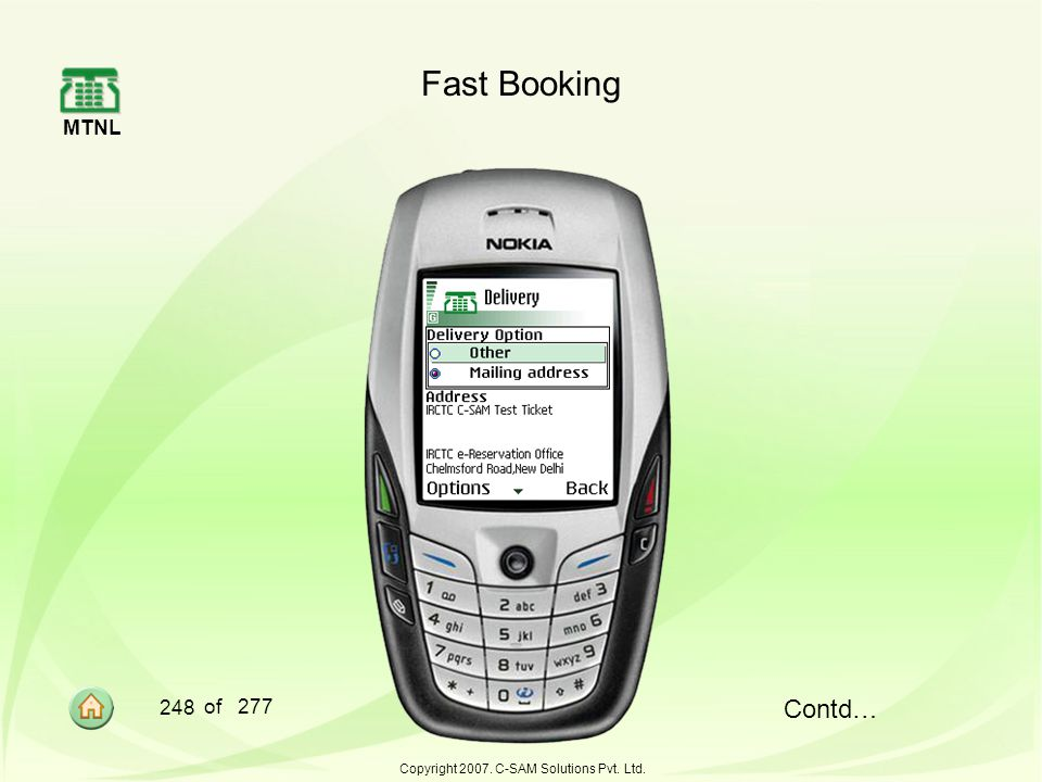MTNL 248 of 277 Copyright 2007. C-SAM Solutions Pvt. Ltd. Fast Booking Contd…