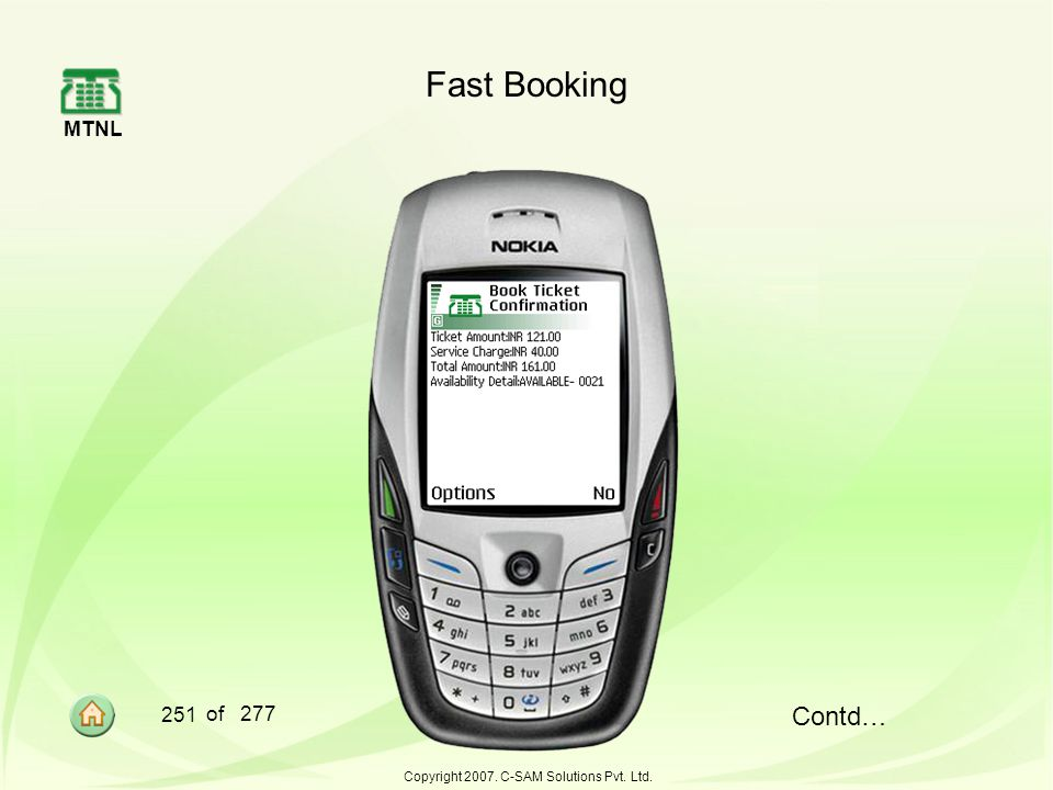 MTNL 251 of 277 Copyright 2007. C-SAM Solutions Pvt. Ltd. Fast Booking Contd…
