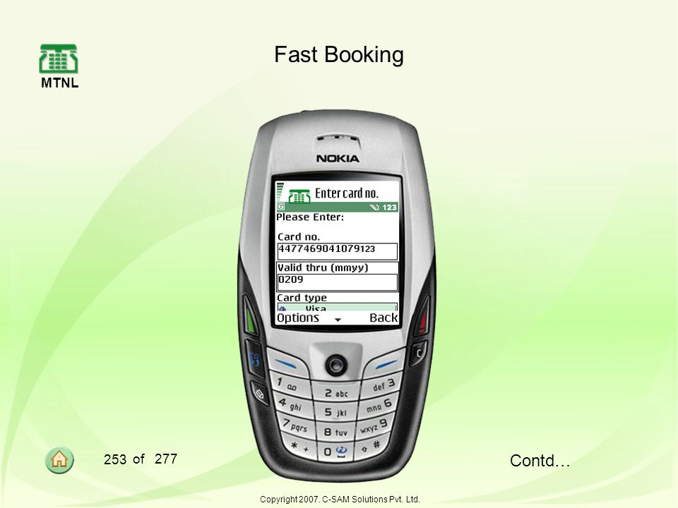MTNL 253 of 277 Copyright 2007. C-SAM Solutions Pvt. Ltd. Fast Booking Contd…