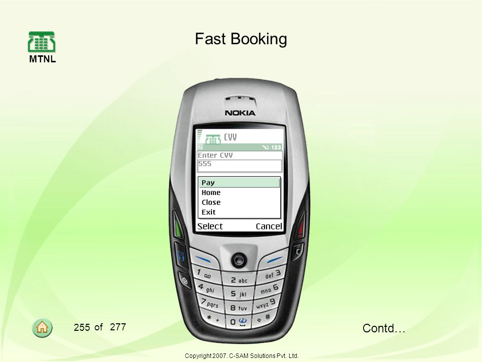 MTNL 255 of 277 Copyright 2007. C-SAM Solutions Pvt. Ltd. Fast Booking Contd…