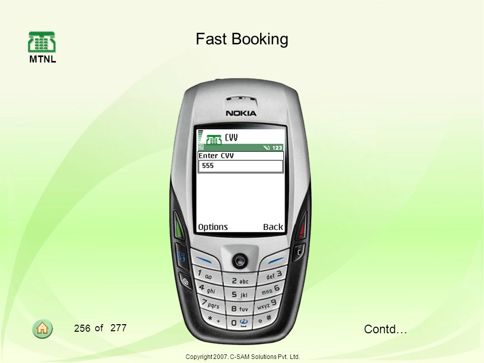 MTNL 256 of 277 Copyright 2007. C-SAM Solutions Pvt. Ltd. Fast Booking Contd…