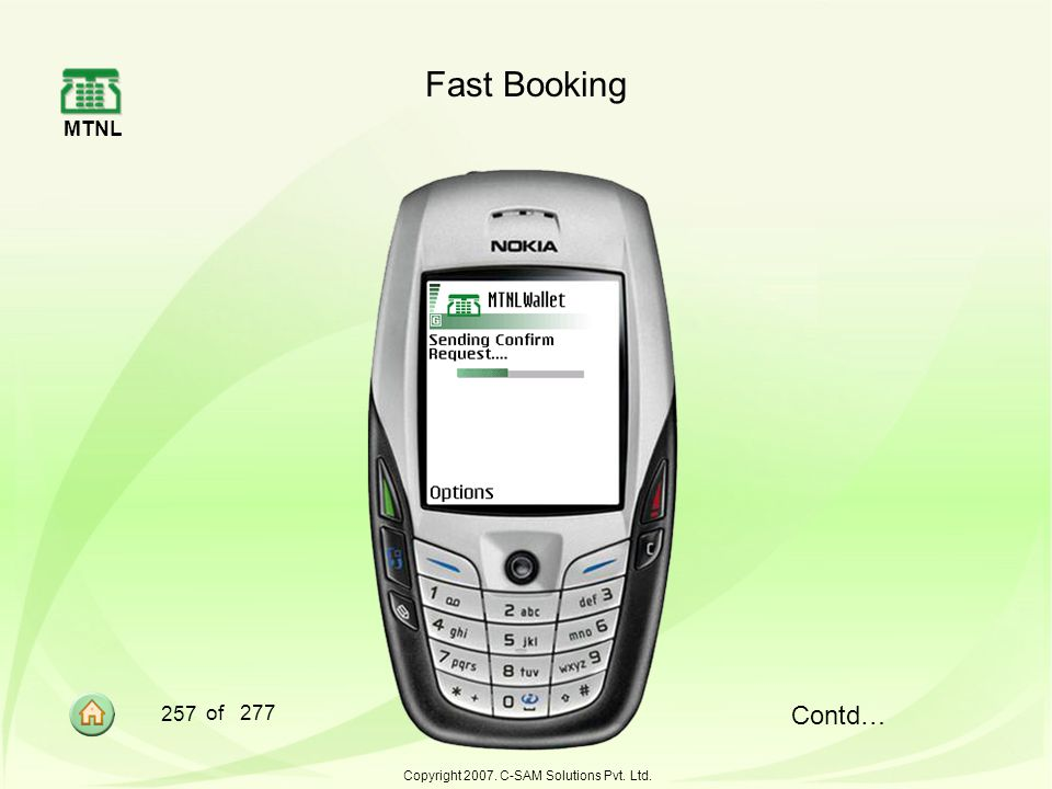 MTNL 257 of 277 Copyright 2007. C-SAM Solutions Pvt. Ltd. Fast Booking Contd…