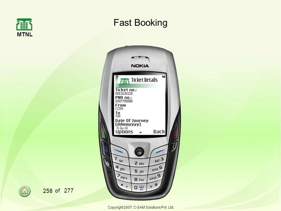 MTNL 258 of 277 Copyright 2007. C-SAM Solutions Pvt. Ltd. Fast Booking
