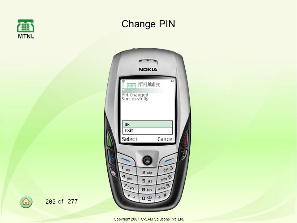 MTNL 265 of 277 Copyright 2007. C-SAM Solutions Pvt. Ltd. Change PIN