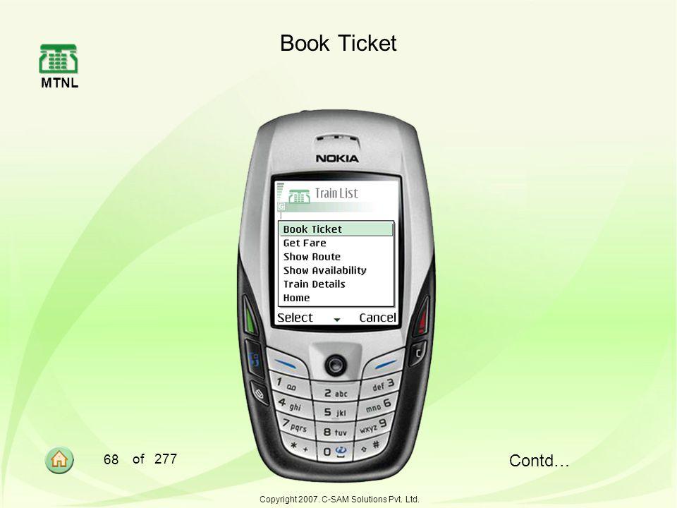 MTNL 68 of 277 Copyright 2007. C-SAM Solutions Pvt. Ltd. Book Ticket Contd…