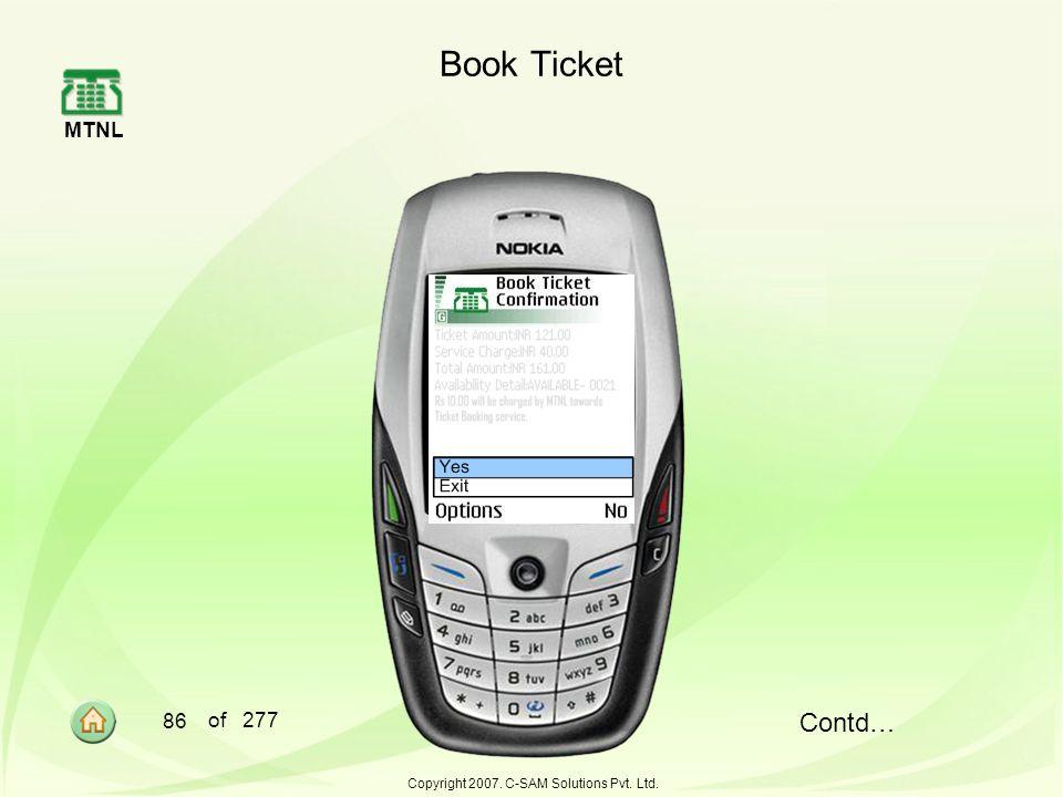 MTNL 86 of 277 Copyright 2007. C-SAM Solutions Pvt. Ltd. Contd… Book Ticket