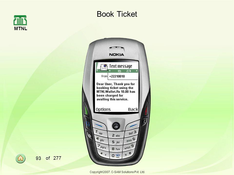 MTNL 93 of 277 Copyright 2007. C-SAM Solutions Pvt. Ltd. Book Ticket