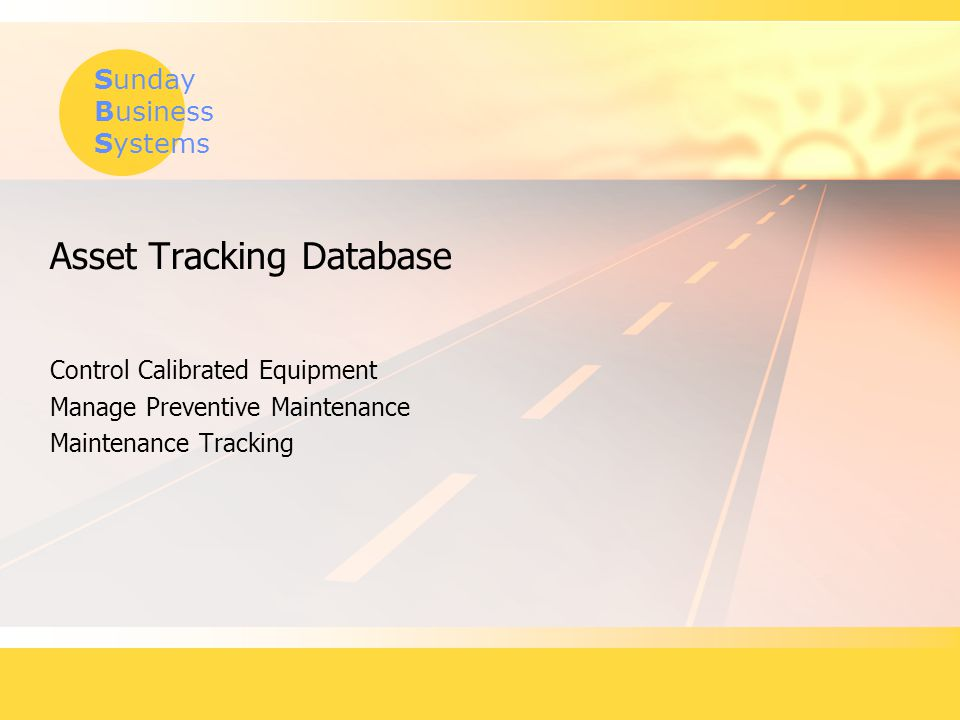 Sunday Business Systems Asset Tracking Database Control Calibrated Equipment Manage Preventive Maintenance Maintenance Tracking