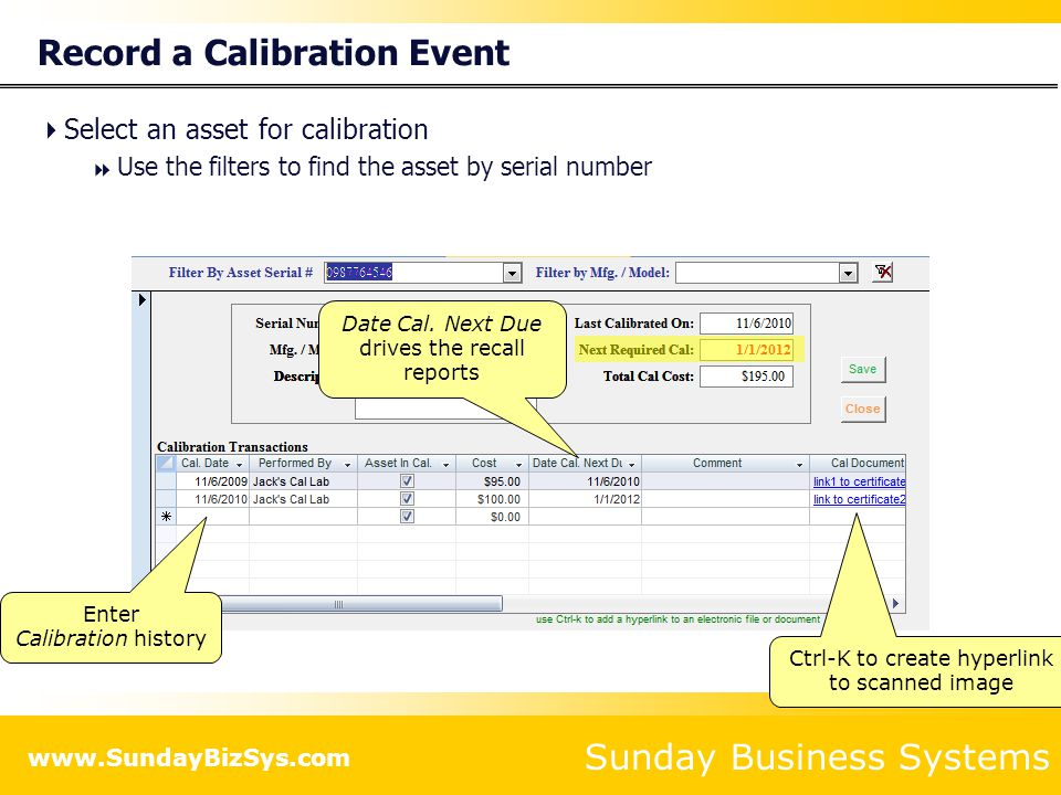 Sunday Business Systems www.SundayBizSys.com Record a Calibration Event Select an asset for calibration Use the filters to find the asset by serial nu